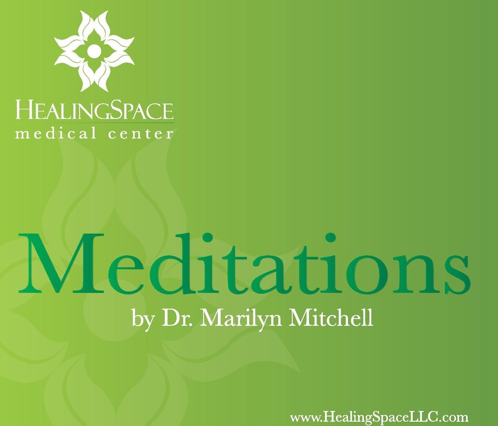 Marilyn Mitchell, MD: HealingSpace Meditations